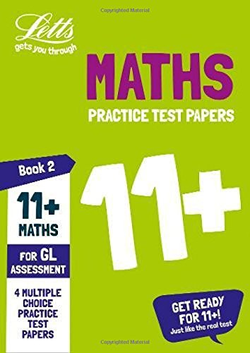 Letts 11+ Success - 11+ Maths Practice Test Papers - Multiple-Choice: for the GL Assessment Tests: Book 2 (Best 11 Plus Practice Papers)