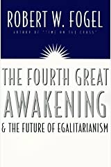 The Fourth Great Awakening and the Future of Egalitarianism by Robert William Fogel (2000-05-01) Hardcover
