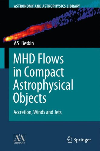 mhd-flows-in-compact-astrophysical-objects-accretion-winds-and-jets-astronomy-and-astrophysics-libra