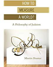 How to Measure a World?: A Philosophy of Judaism