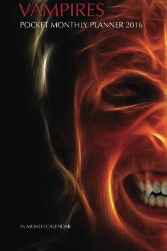 Read Online Vampires Pocket Monthly Planner 2016: 16 Month Calendar pdf