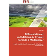 DEFORESTATION ET PULLULATIONS DU CRIQUET NOMA