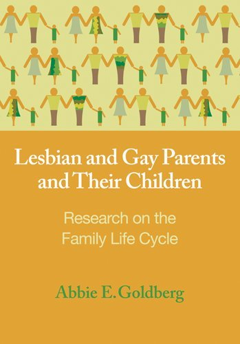 Lesbian and Gay Parents and Their Children: Research on the Family Life Cycle (Contemporary Perspectives on Lesbian, Gay, and Bisexual Psychology)