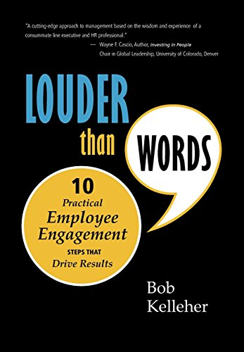 Louder Than Words: Ten Practical Employee Engagement Steps That Drive Results