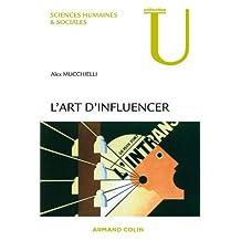 ART D'INFLUENCER (L') : ANALYSE DES TECHNIQUES DE MANIPULATION 3ED.