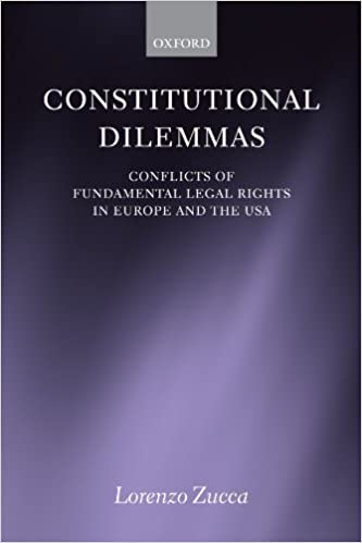 Constitutional Dilemmas Conflicts of Fundamental Legal Rights in Europe and the USA