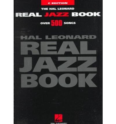 [(The Hal Leonard Real Jazz Book - C Edition )] [Author: Hal Leonard Publishing Corporation] [Mar-1998] ()