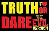 Truth or Dare: The Evil Version