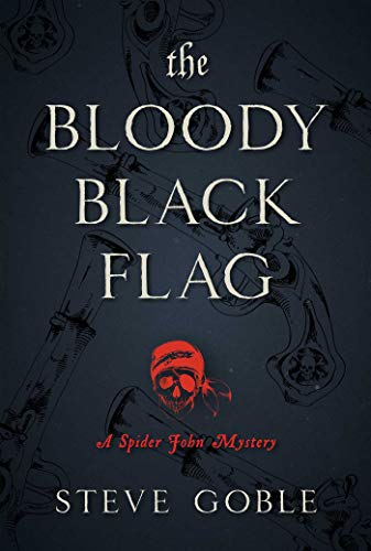 The Bloody Black Flag: A Spider John Mystery ()