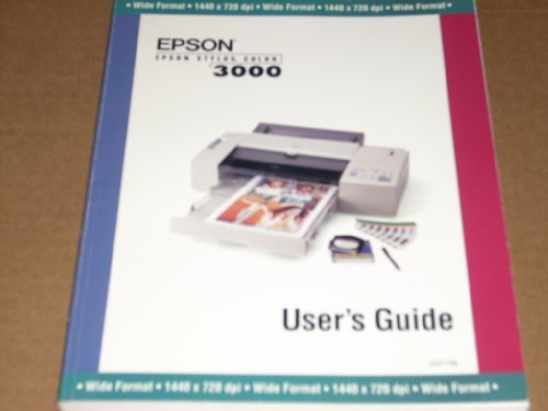 Epson Stylus Manual (User's Guide - EPSON 3000 Stylus Color Printer - Wide Format 1440 x 720 dpi. 1997 Authentic Epson Manual)