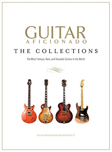 Guitar Aficionado: The Collections: The Most Famous, Rare, and Valuable Guitars in the World by Time Home Entertainment, Inc