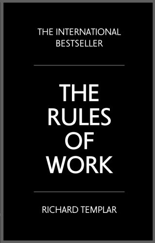 The Rules of Work: A definitive code for personal success (4th Edition)