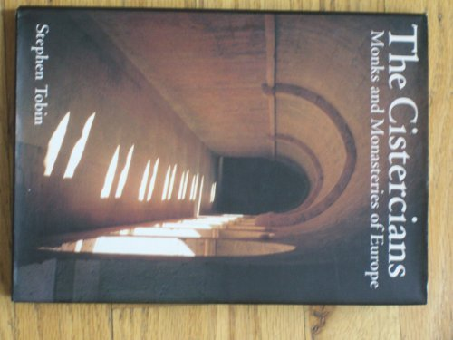The Cistercians: Monks and Monasteries of Europe