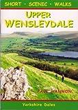 Upper Wensleydale: Short Scenic Walks (Walking Country)