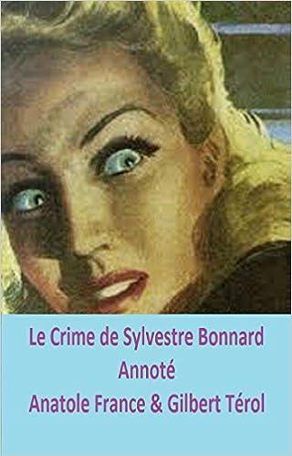Le Crime de Sylvestre Bonnard, Annoté (French Edition)