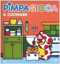 Buy La Pimpa Books: Pimpa Gioca a Cucinare Con Finestrelle Book ...