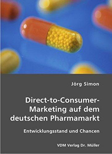 Direct-to-Consumer-Marketing auf dem deutschen Pharmamarkt: Entwicklungsstand und Chancen