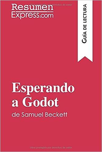 Esperando a Godot de Samuel Beckett (Guía de lectura): Resumen Y Análisis Completo (Spanish Edition)