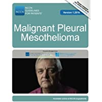 NCCN Guidelines for Patients®: Malignant Plural Mesothelioma, Version 1.2016