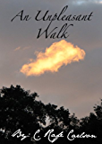 An Unpleasant Walk (English Edition)