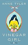 Vinegar Girl: A Novel (Hogarth Shakespeare)