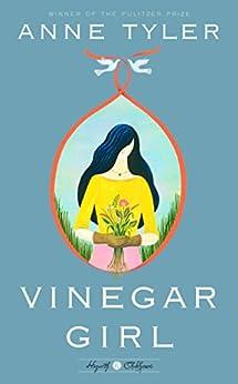 Vinegar Girl: A Novel (Hogarth Shakespeare) by [Tyler, Anne]