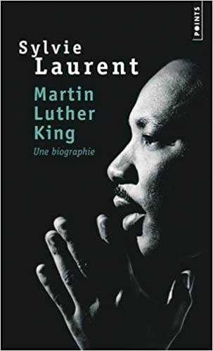 Martin Luther King : une biographie - Sylvie Laurent