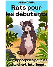 Rats pour les débutants - Soins appropriés pour les petits chéris intelligents