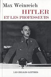 Hitler et les professeurs: Le rôle des universitaires allemands dans les crimes commis contre le peuple juif