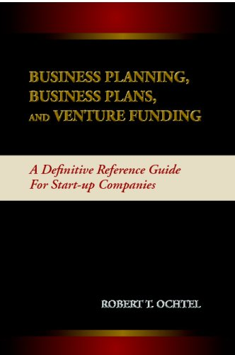 Download Business Planning, Business Plans, And Venture Funding: A Definitive Reference Guide For Start-Up Companies ebook