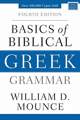 Basics of Biblical Greek Grammar: Fourth Edition (Zondervan Language Basics Series) (Best Homeschool Grammar Program)