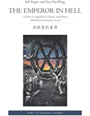 The Emperor in Hell: A Story in Simplified Chinese and Pinyin, 600 Word Vocabulary