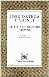 El tema de nuestro tiempo (Humanidades): Amazon.es: Ortega y Gasset, José: Libros