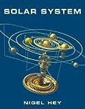 Solar System, Nigel Hey, 1841882607