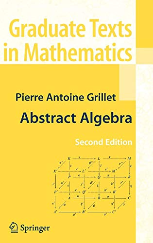 Abstract Algebra (Graduate Texts in Mathematics)