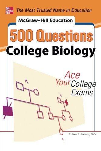 McGraw-Hill Education 500 College Biology Questions: Ace Your College Exams (Mcgraw Hill's Education 500 Questions)