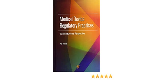 Medical Device Regulatory Practices: An International Perspective