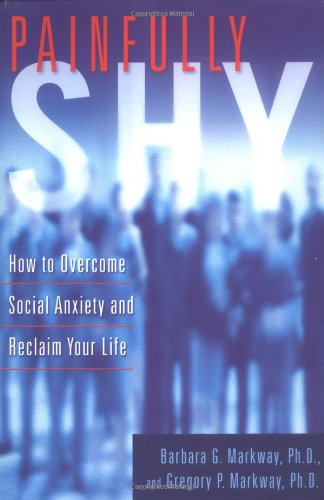 Painfully Shy: How to Overcome Social Anxiety and Reclaim Your Life pdf epub