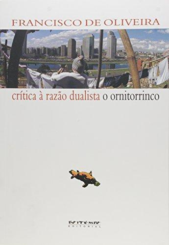 Crítica à Razão Dualista. O Ornitorrinco