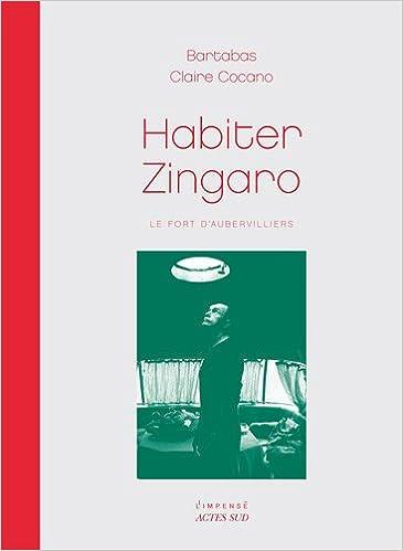 Livres gratuits Habiter Zingaro : Le fort d'Aubervilliers epub, pdf