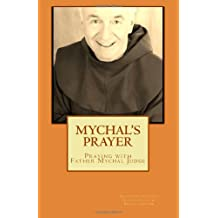 Mychal's Prayer: Praying with Father Mychal Judge