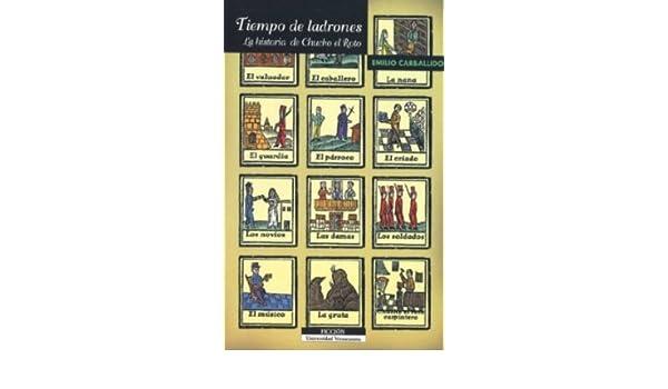 Tiempo de ladrones. La historia de Chucho el roto: Carballido Emilio: 9789688347287: Amazon.com: Books