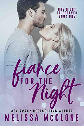 Fiancé for the Night (One Night to Forever Book 1) by [McClone, Melissa]