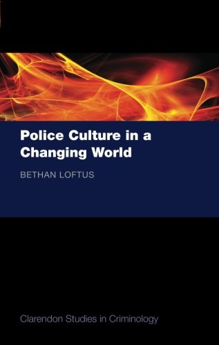 Police Culture in a Changing World (Clarendon Studies in Criminology) by Oxford University Press