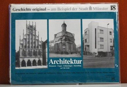 Geschichte original - am Beispiel der Stadt Münster/Architektur: Dokumente, Fragen, Erläuterungen, Darstellung