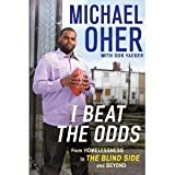 img - for Michael Oher,Don Yaeger'sI Beat the Odds: From Homelessness, to The Blind Side, and Beyond [Hardcover](2011) book / textbook / text book