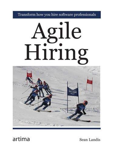 Agile Hiring by Sean Landis, Publisher : Artima Inc