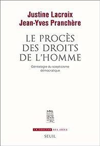 Le procès des droits de l'Homme par Justine Lacroix