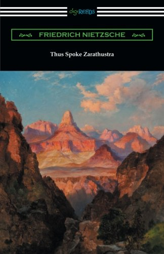 Thus Spoke Zarathustra (Translated by Thomas Common with Introductions by Willard Huntington Wright and Elizabeth Forster-Nietzsche and Notes by Anthony M. Ludovici)