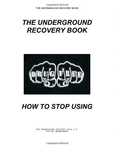 Download The Underground Recovery Book How to Stop Using 5.0 ebook